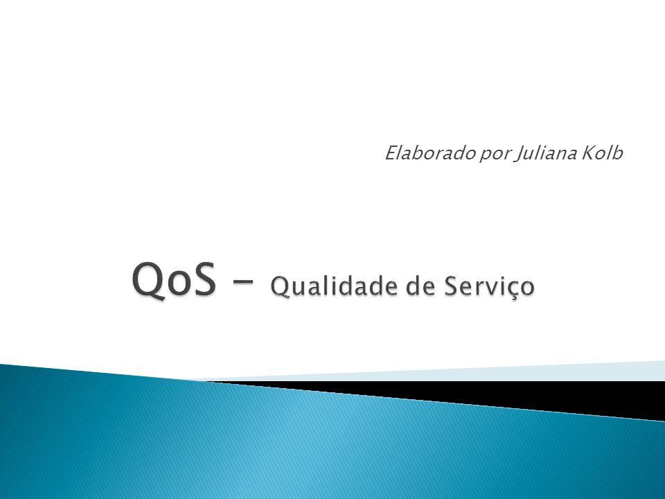 QoS - Qualidade de Serviço