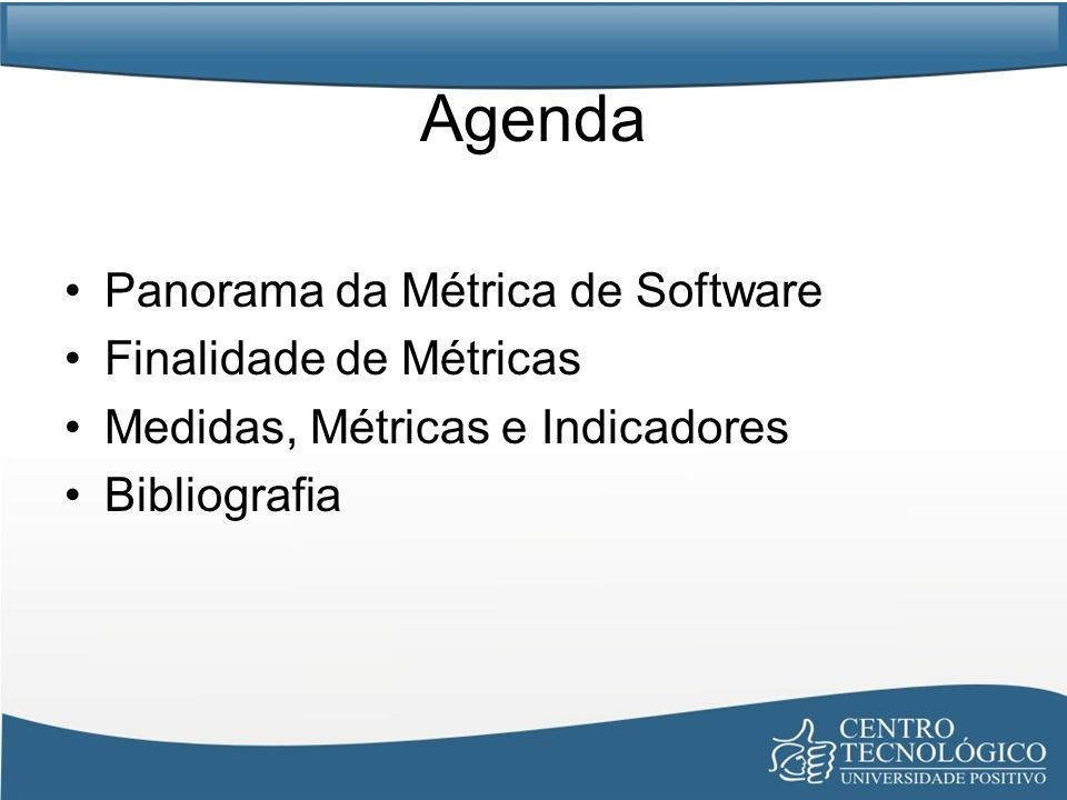 Agenda Panorama da Métrica de Software Finalidade de Métricas