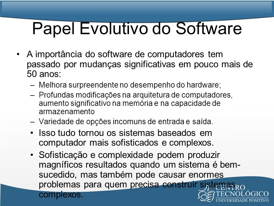 Papel Evolutivo do Software