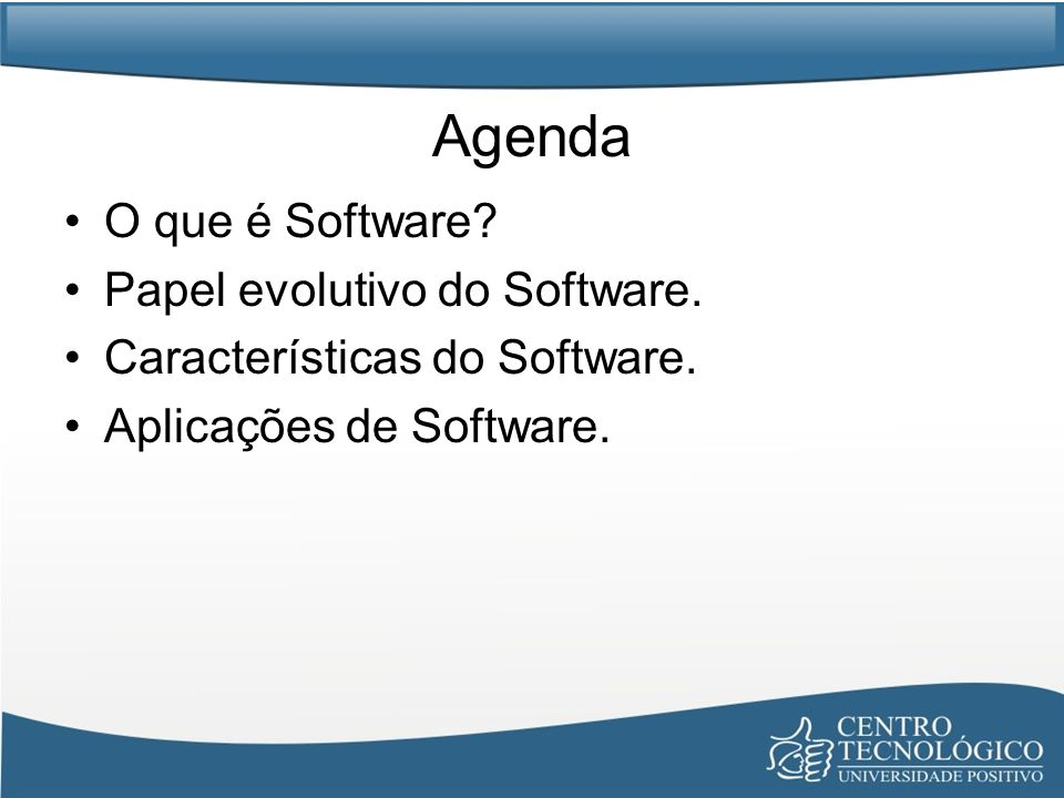Agenda O que é Software Papel evolutivo do Software.