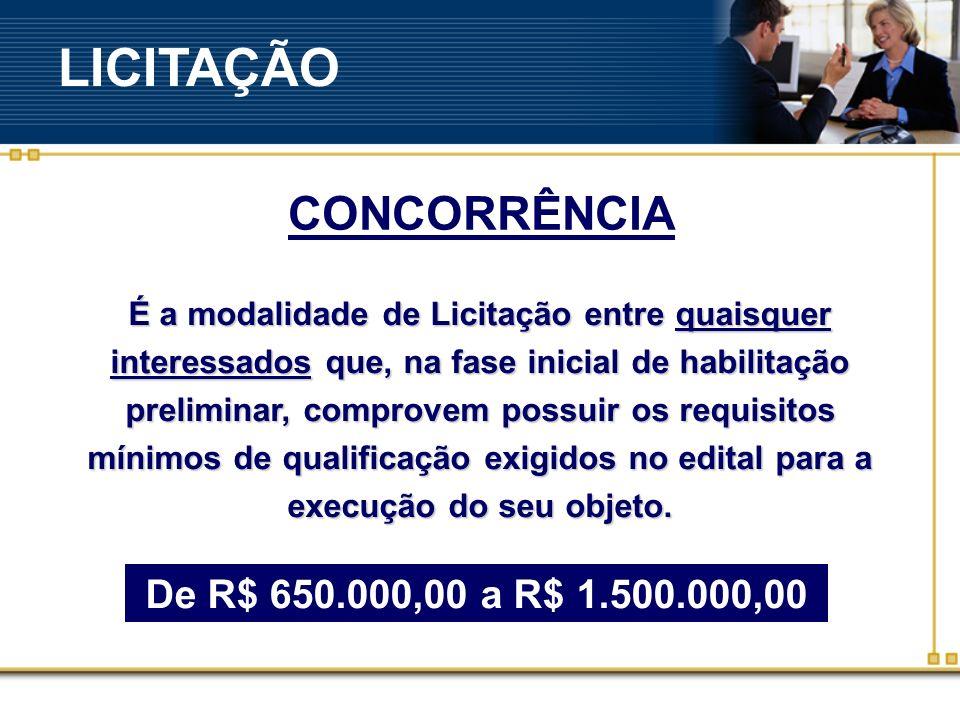 LICITAÇÃO CONCORRÊNCIA De R$ 650.000,00 a R$ 1.500.000,00