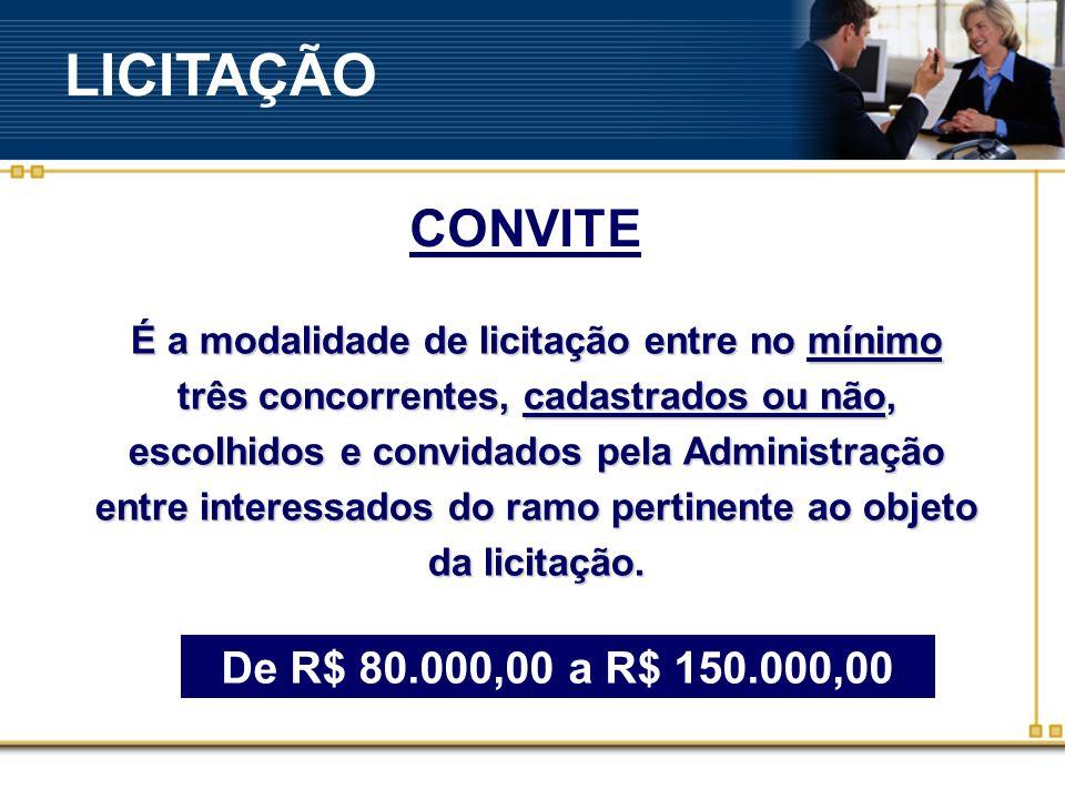 LICITAÇÃO CONVITE De R$ 80.000,00 a R$ 150.000,00