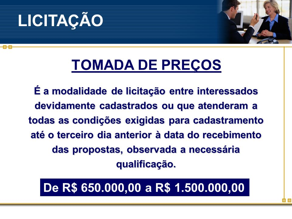 LICITAÇÃO TOMADA DE PREÇOS De R$ 650.000,00 a R$ 1.500.000,00