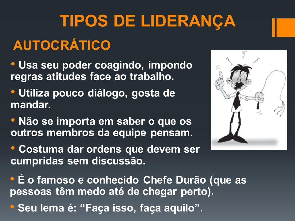 TIPOS DE LIDERANÇA AUTOCRÁTICO