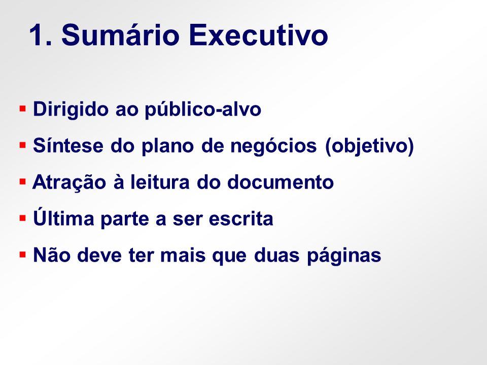 1. Sumário Executivo Dirigido ao público-alvo