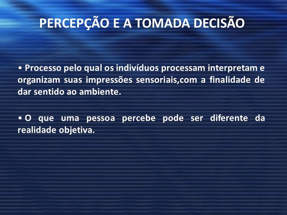 PERCEPÇÃO E A TOMADA DECISÃO