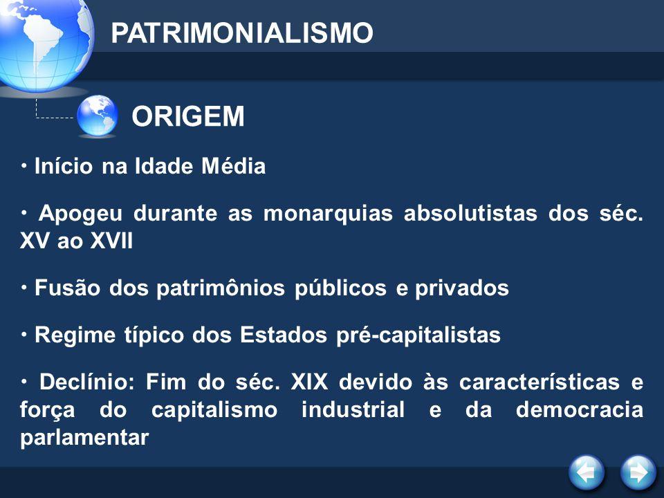 PATRIMONIALISMO ORIGEM  Início na Idade Média