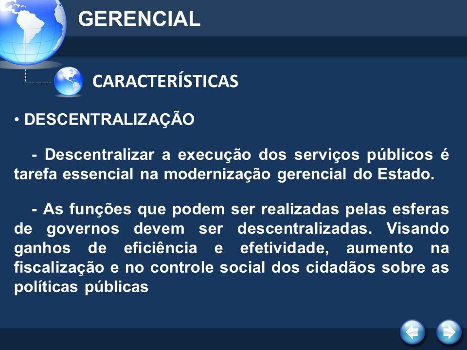 GERENCIAL CARACTERÍSTICAS DESCENTRALIZAÇÃO