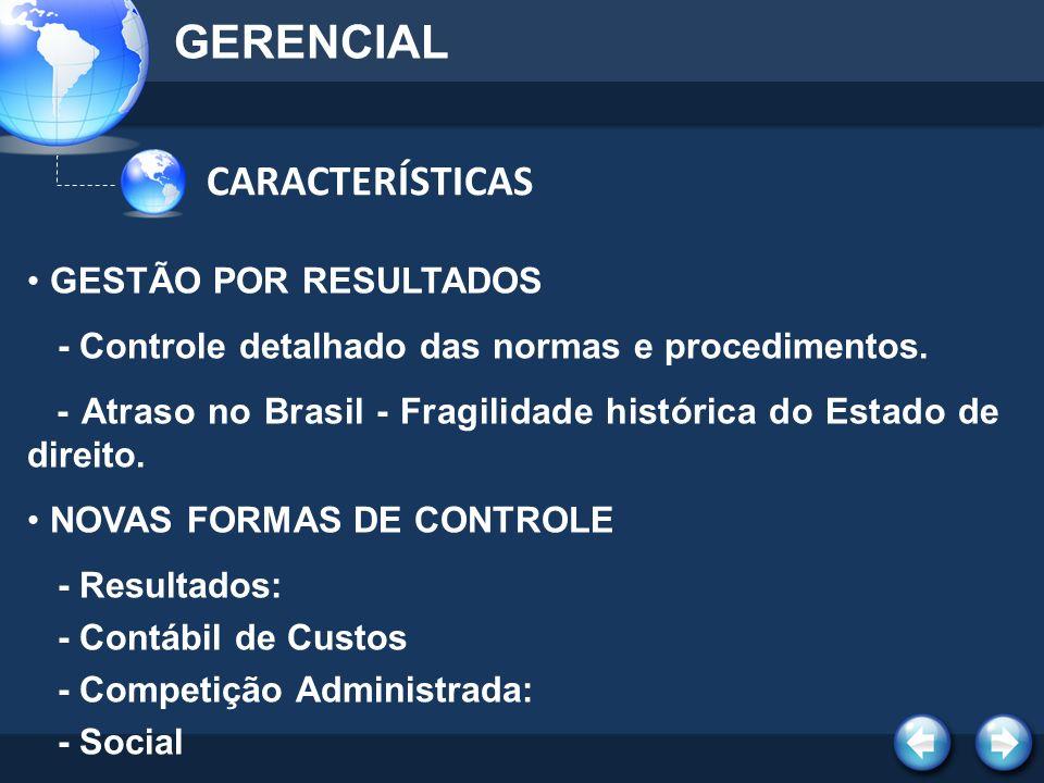 GERENCIAL CARACTERÍSTICAS GESTÃO POR RESULTADOS