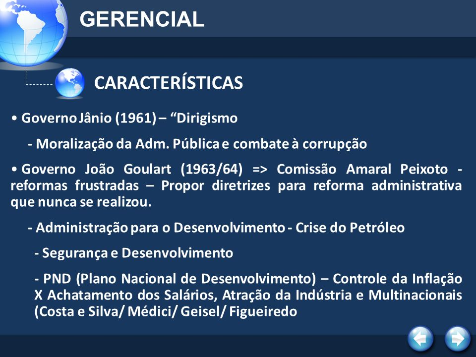 GERENCIAL CARACTERÍSTICAS Governo Jânio (1961) – Dirigismo