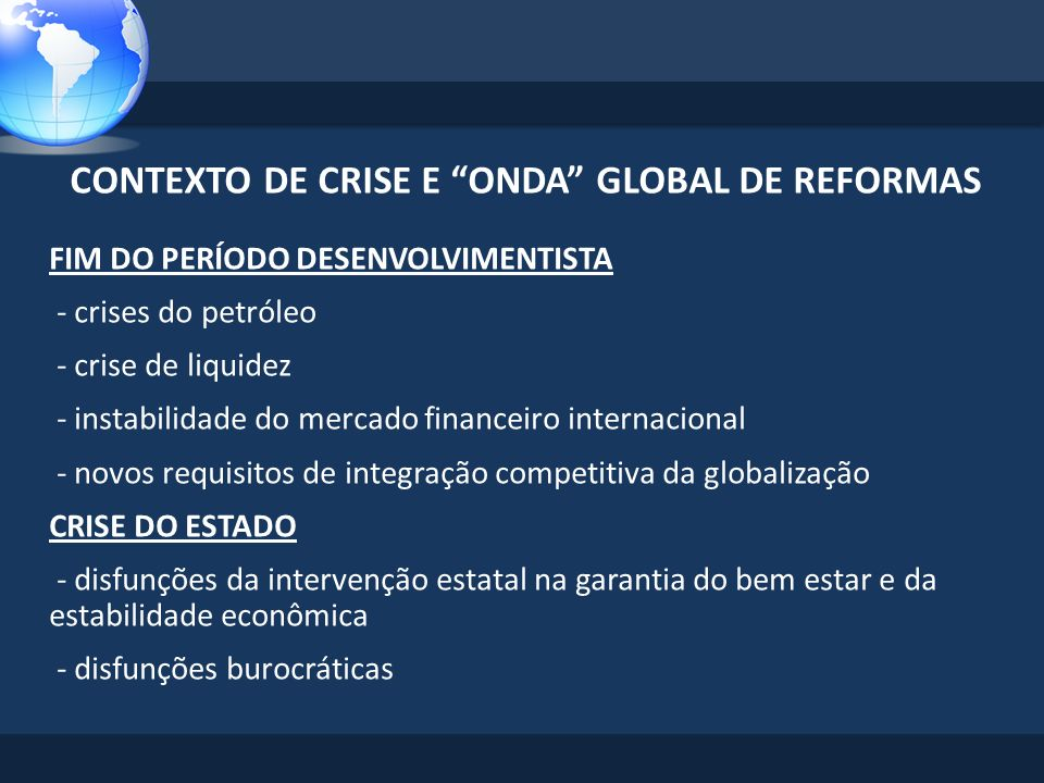 CONTEXTO DE CRISE E ONDA GLOBAL DE REFORMAS