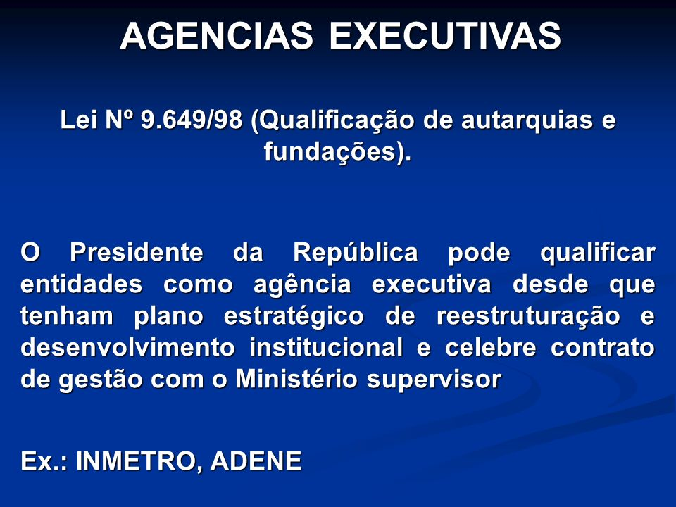 Lei Nº 9.649/98 (Qualificação de autarquias e fundações).