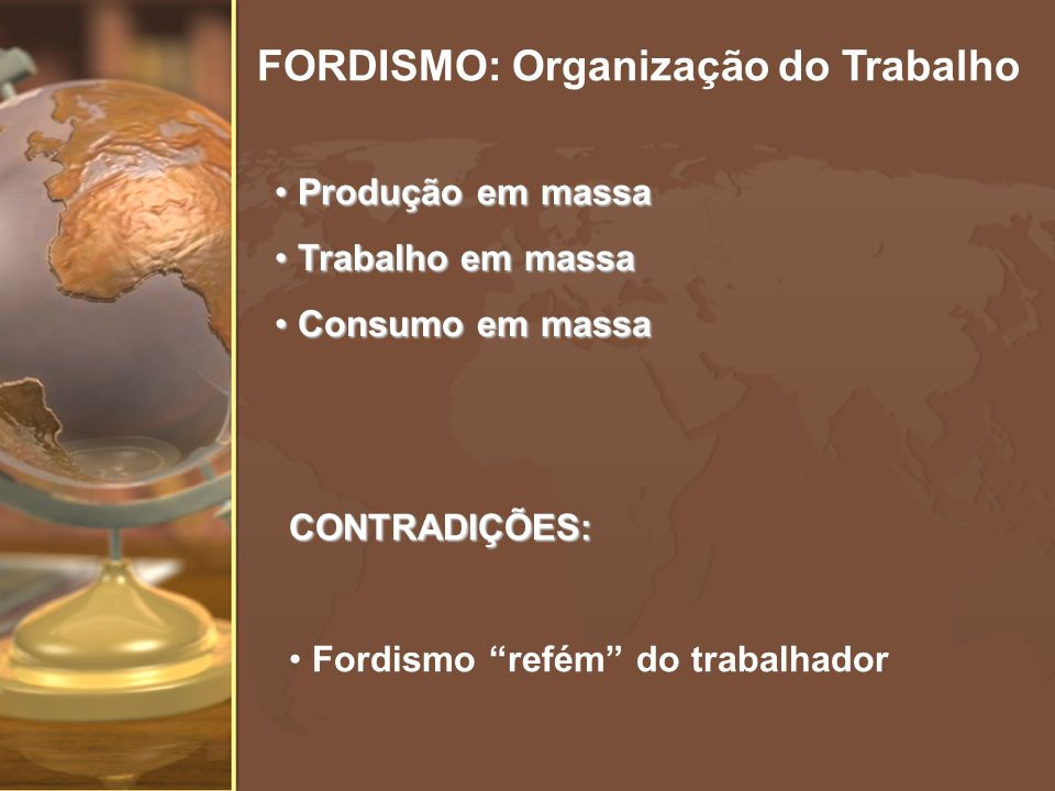 FORDISMO: Organização do Trabalho