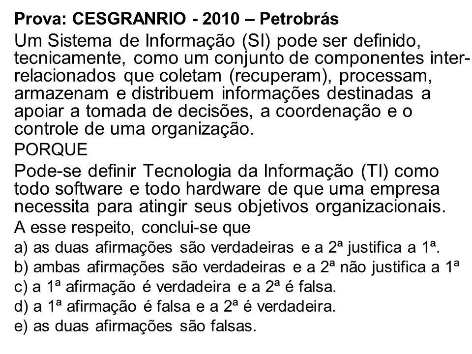 Prova: CESGRANRIO - 2010 – Petrobrás