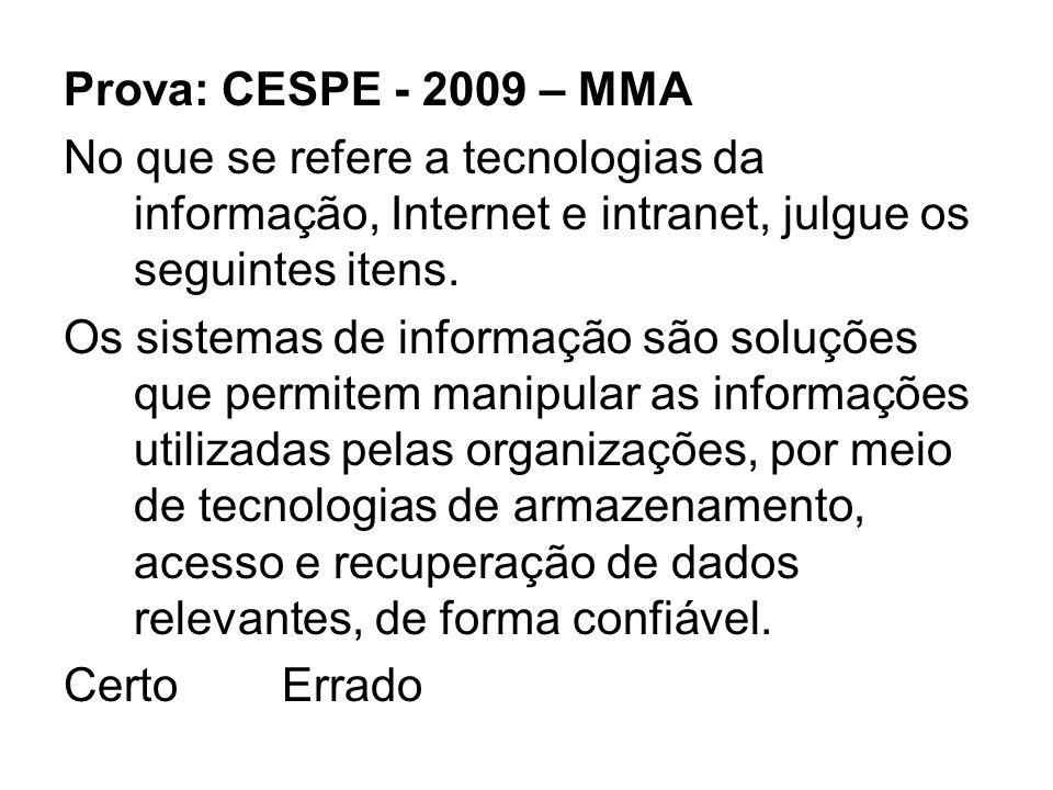Prova: CESPE - 2009 – MMA No que se refere a tecnologias da informação, Internet e intranet, julgue os seguintes itens.