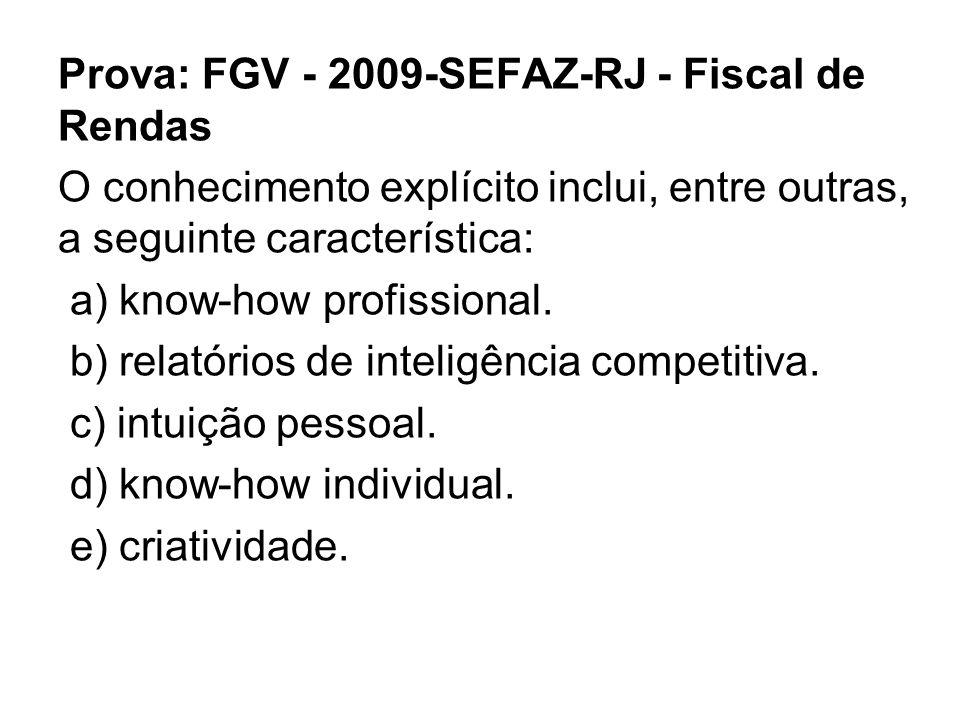 Prova: FGV - 2009-SEFAZ-RJ - Fiscal de Rendas