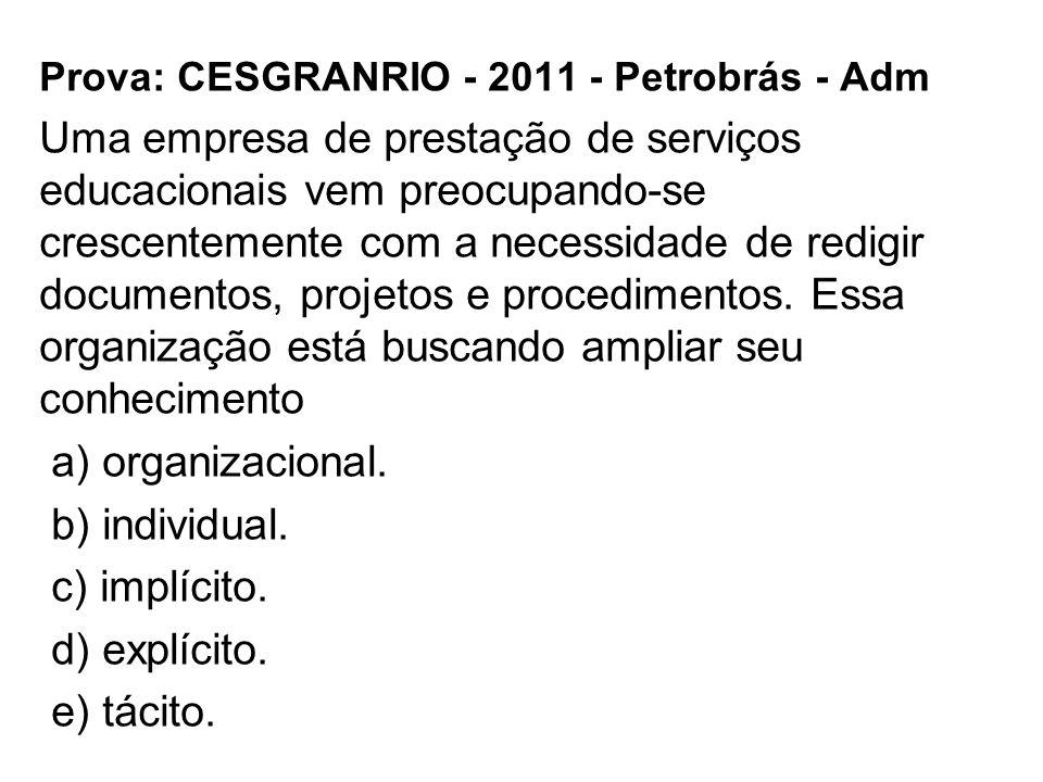 Prova: CESGRANRIO - 2011 - Petrobrás - Adm