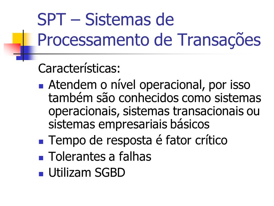 SPT – Sistemas de Processamento de Transações