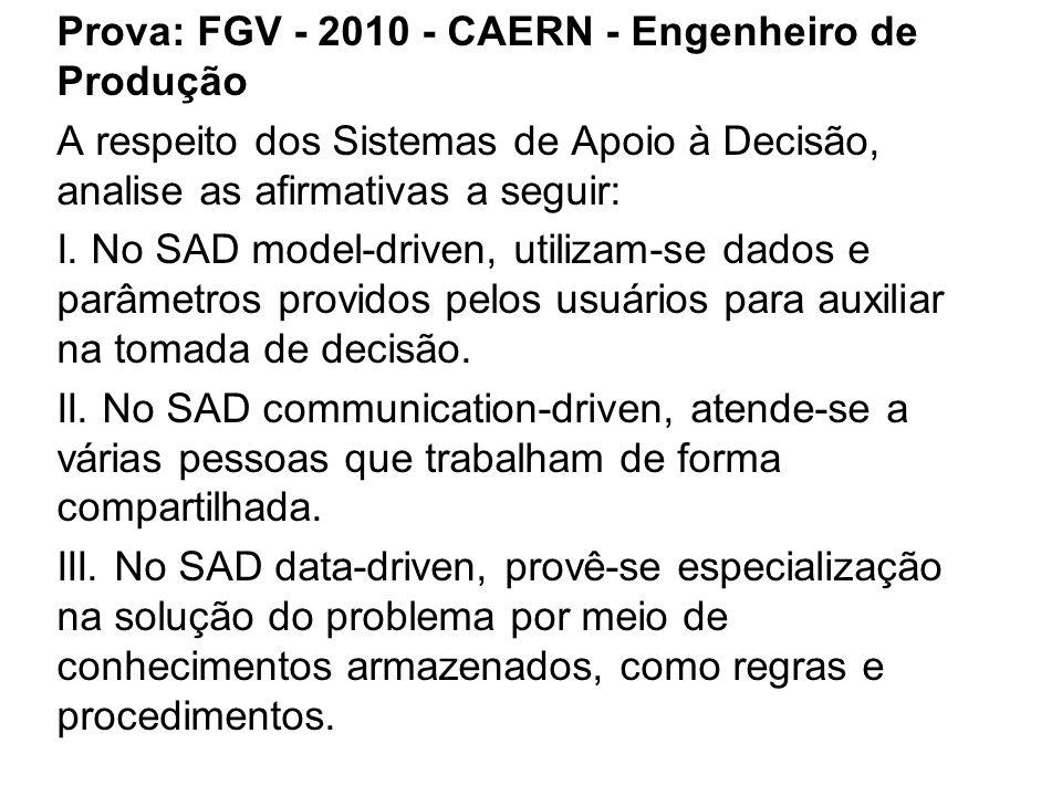 Prova: FGV - 2010 - CAERN - Engenheiro de Produção