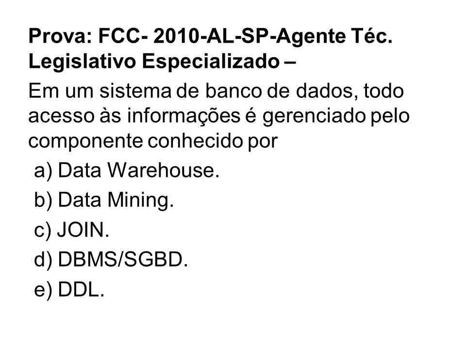 Prova: FCC- 2010-AL-SP-Agente Téc. Legislativo Especializado –