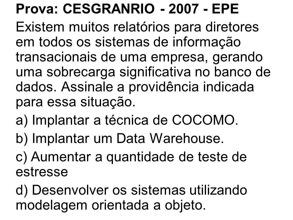 Prova: CESGRANRIO - 2007 - EPE