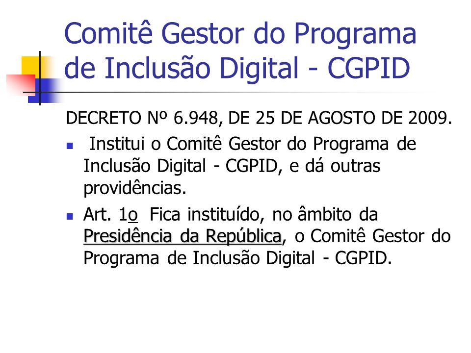 Comitê Gestor do Programa de Inclusão Digital - CGPID
