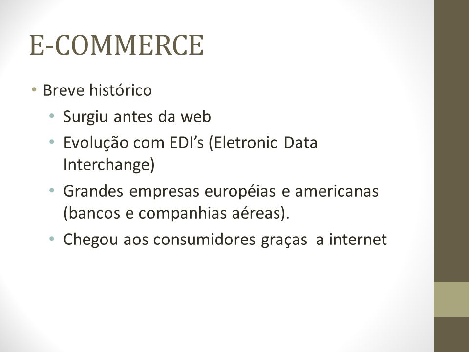 E-COMMERCE Breve histórico Surgiu antes da web