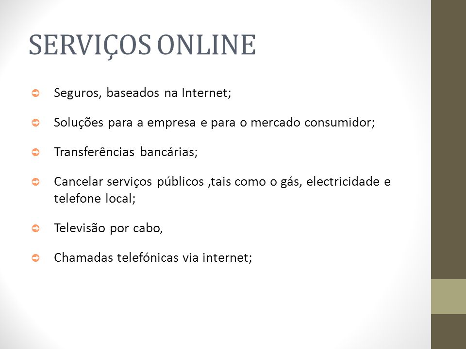 SERVIÇOS ONLINE Seguros, baseados na Internet;