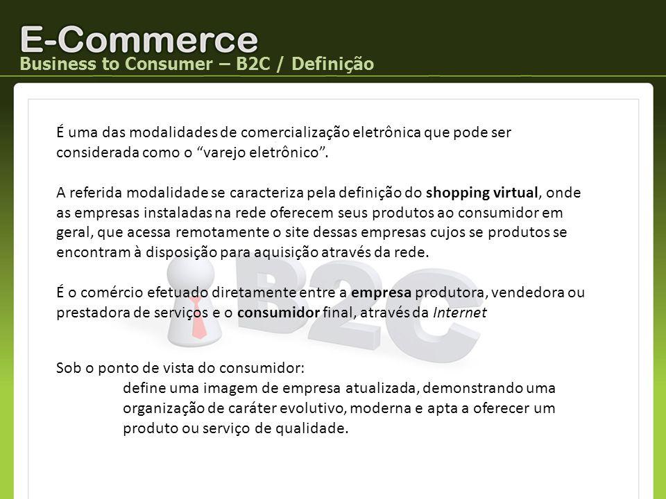 Business to Consumer – B2C / Definição
