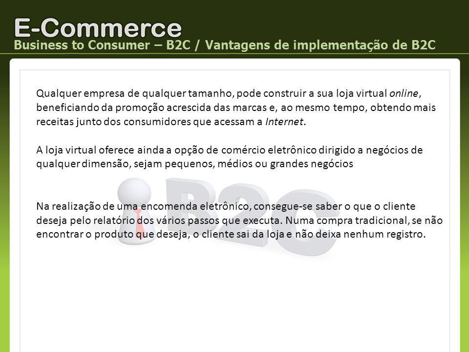 Business to Consumer – B2C / Vantagens de implementação de B2C