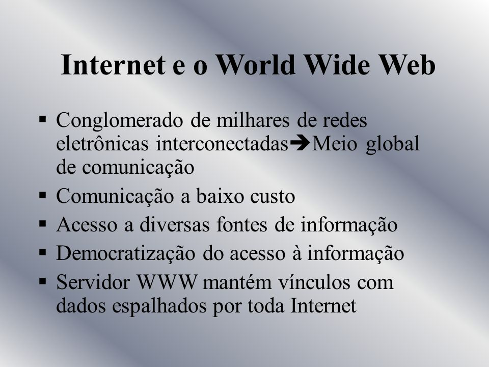 Internet e o World Wide Web