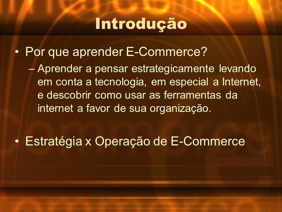 Introdução Por que aprender E-Commerce