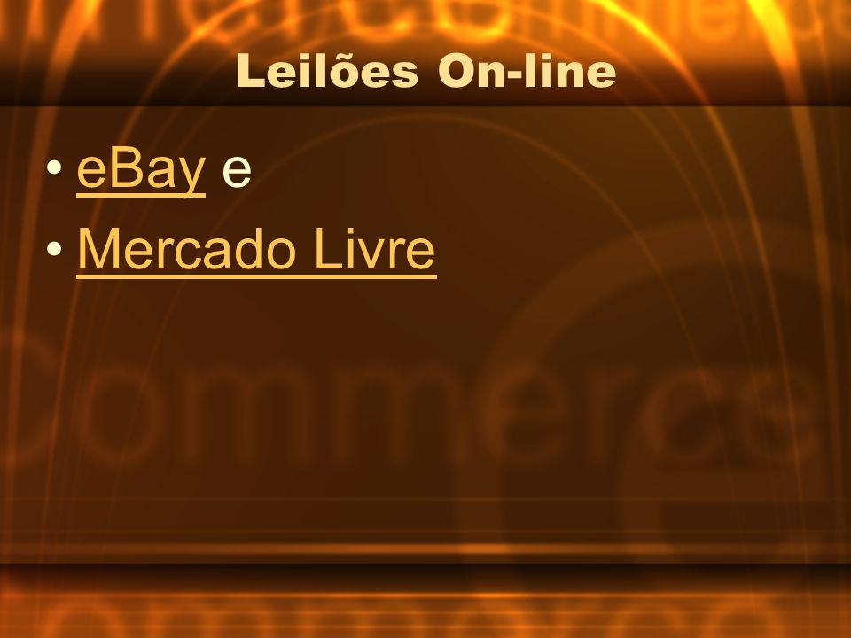 Leilões On-line eBay e Mercado Livre