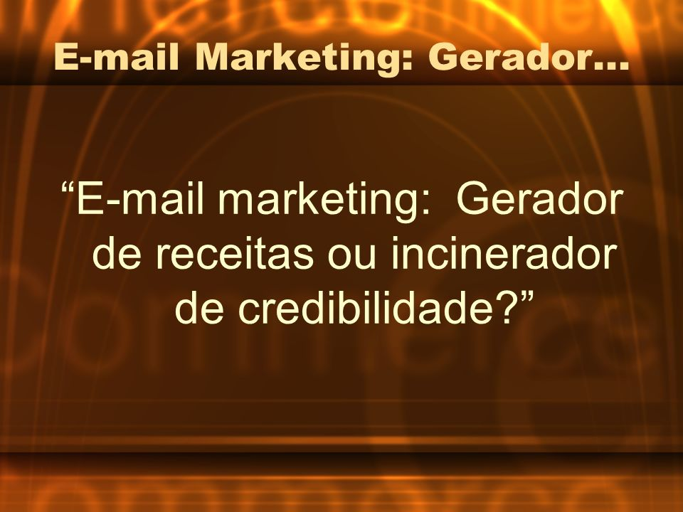 E-mail Marketing: Gerador...