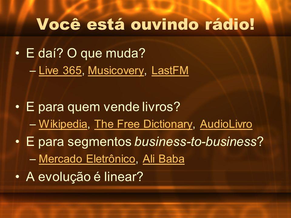 Você está ouvindo rádio!