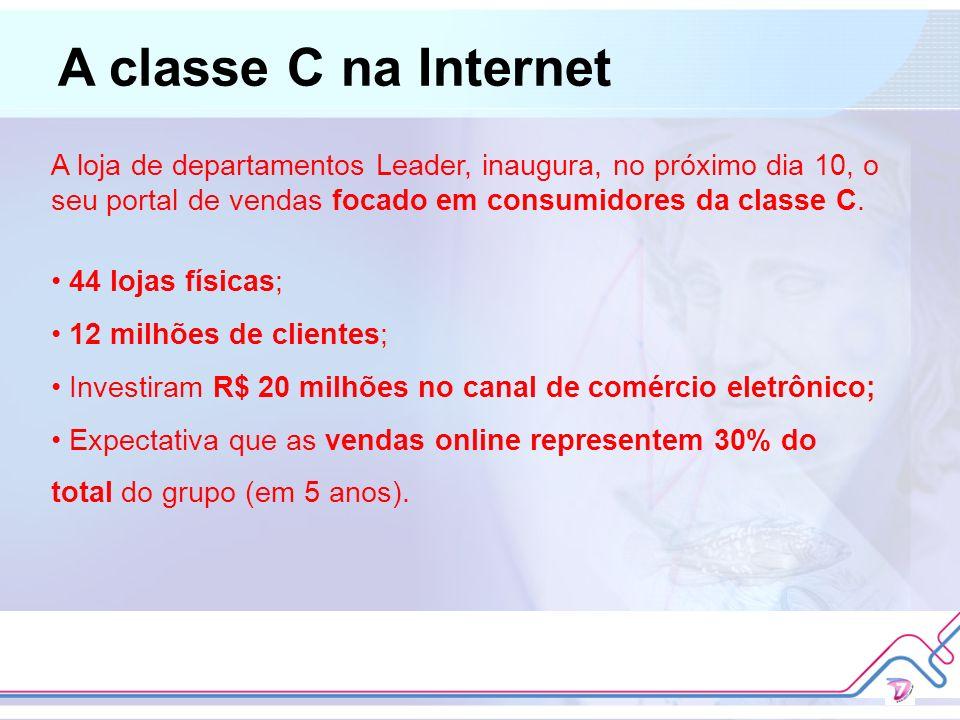 A classe C na Internet A loja de departamentos Leader, inaugura, no próximo dia 10, o seu portal de vendas focado em consumidores da classe C.