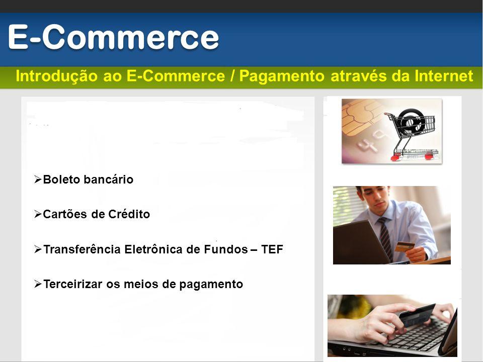 E-Commerce Introdução ao E-Commerce / Pagamento através da Internet