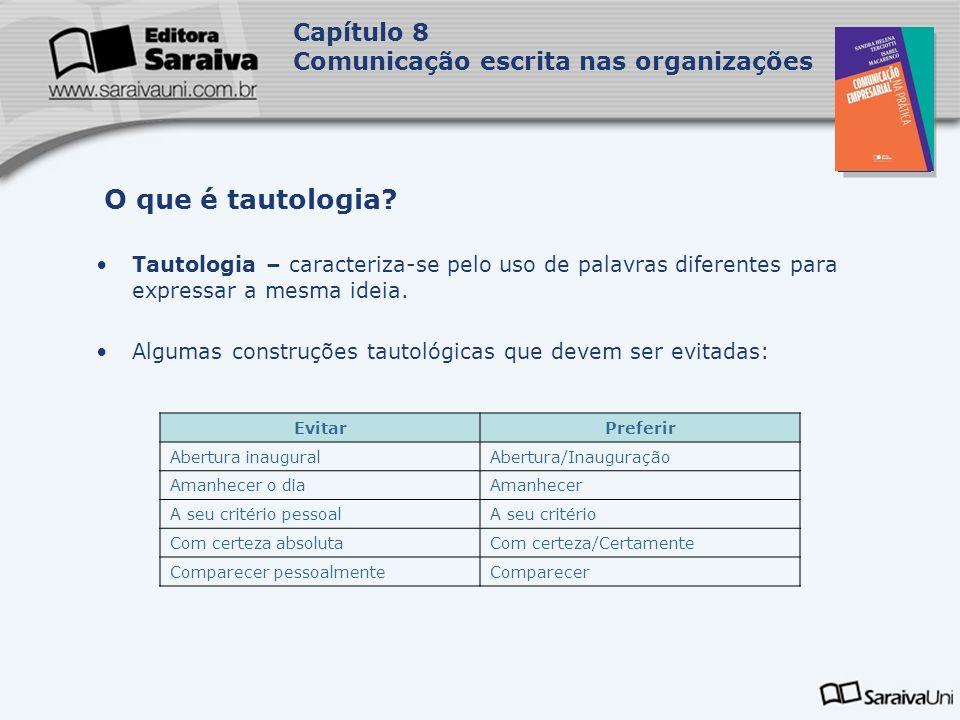 O que é tautologia Capítulo 8 Comunicação escrita nas organizações