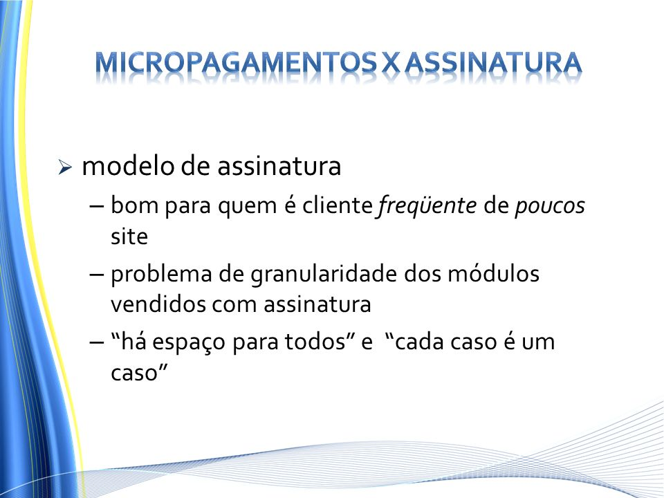 Micropagamentos x Assinatura
