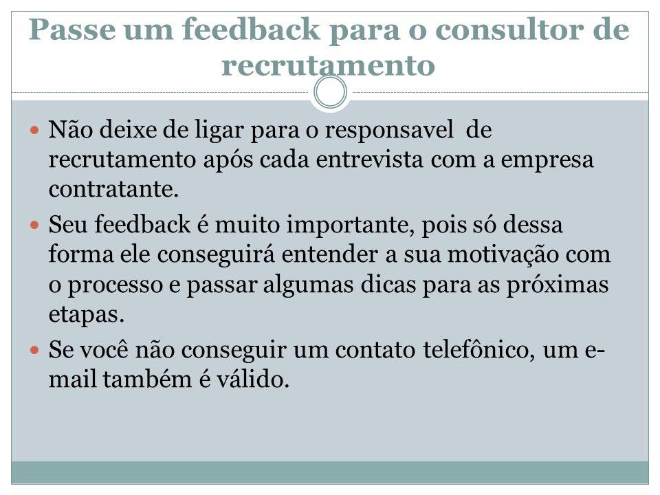 Passe um feedback para o consultor de recrutamento