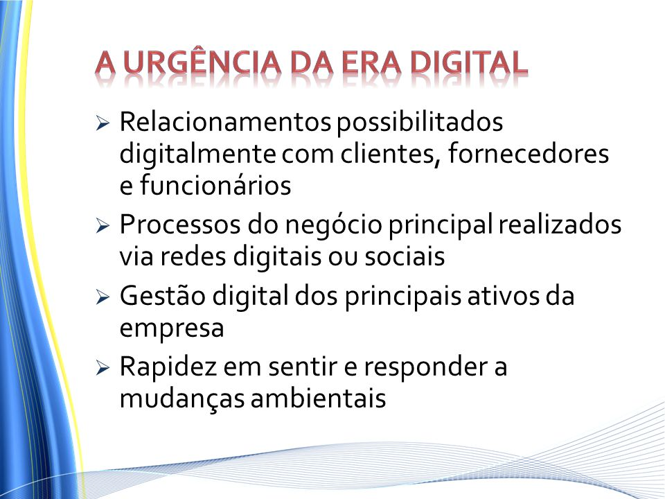 A urgência da era digital