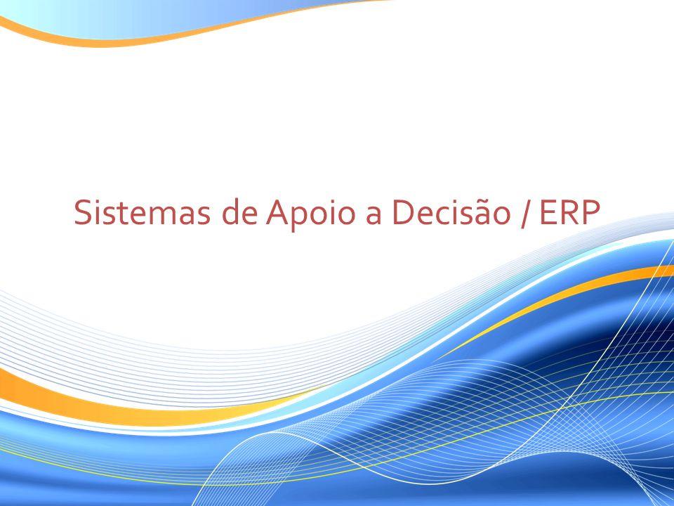 Sistemas de Apoio a Decisão / ERP