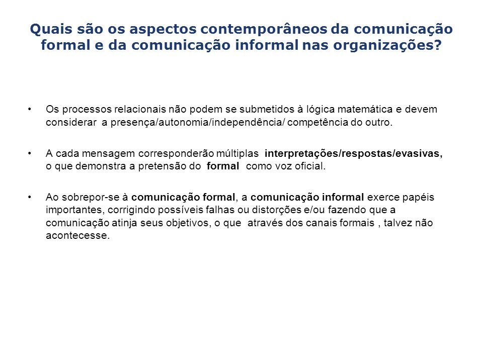 Quais são os aspectos contemporâneos da comunicação formal e da comunicação informal nas organizações