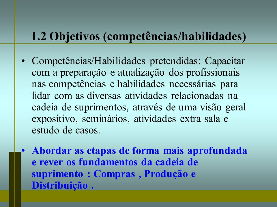 1.2 Objetivos (competências/habilidades)