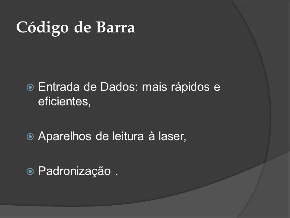 Código de Barra Entrada de Dados: mais rápidos e eficientes,