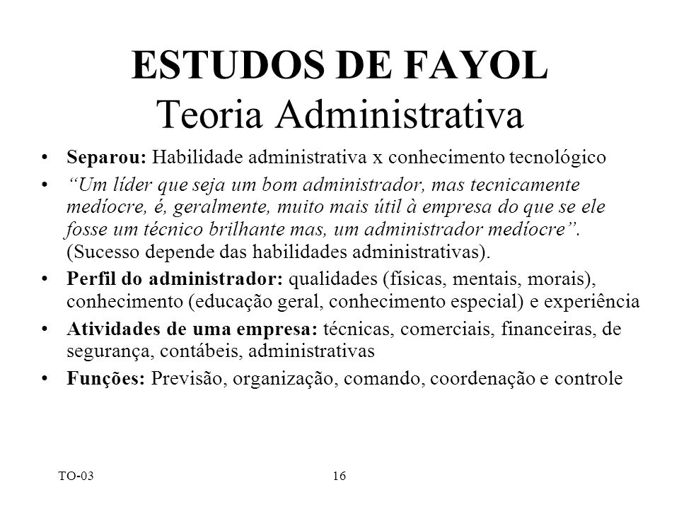 ESTUDOS DE FAYOL Teoria Administrativa
