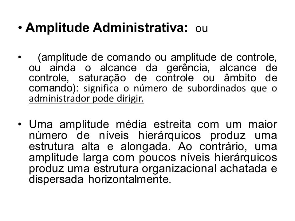 Amplitude Administrativa: ou