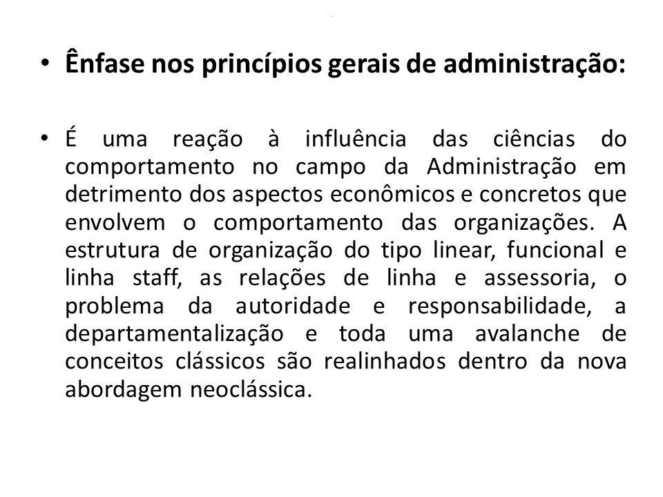 Ênfase nos princípios gerais de administração: