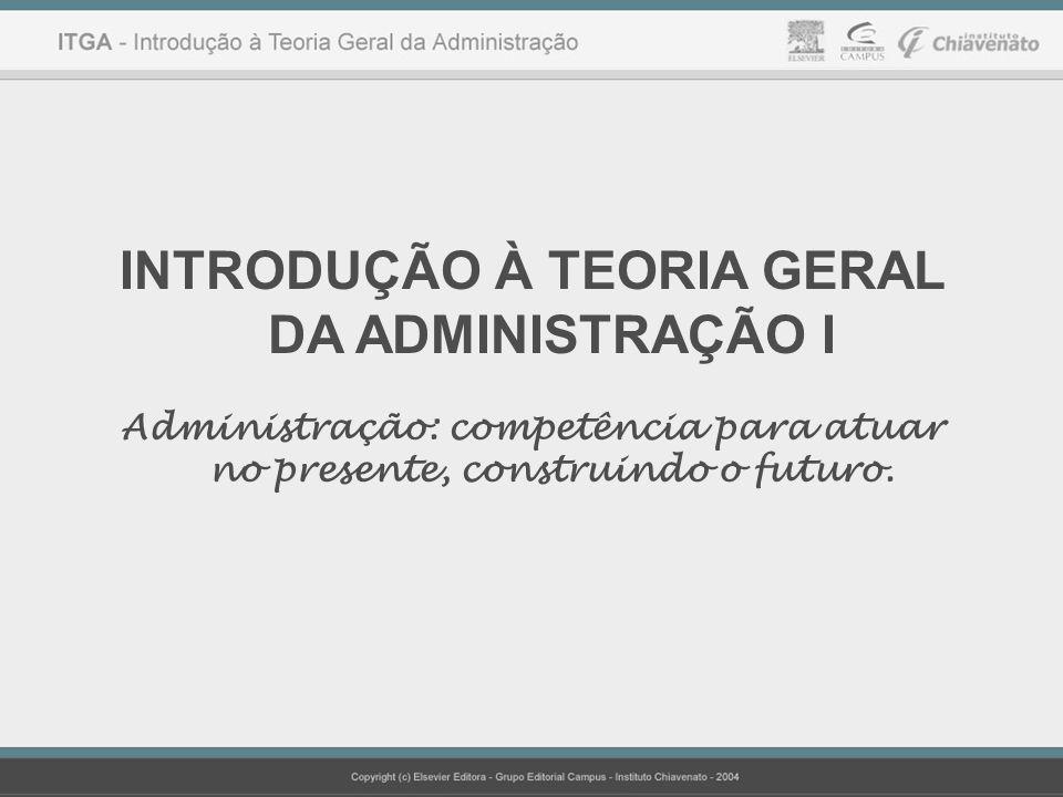 INTRODUÇÃO À TEORIA GERAL DA ADMINISTRAÇÃO I
