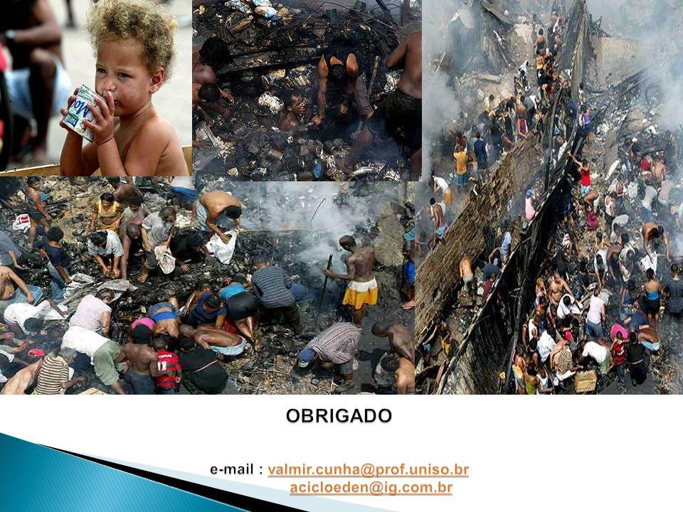 OBRIGADO e-mail : valmir.cunha@prof.uniso.br acicloeden@ig.com.br